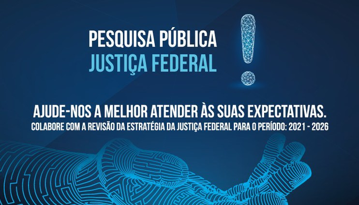 Participe da pesquisa pública da Justiça Federal para revisão da estratégia do período 2021 – 2026