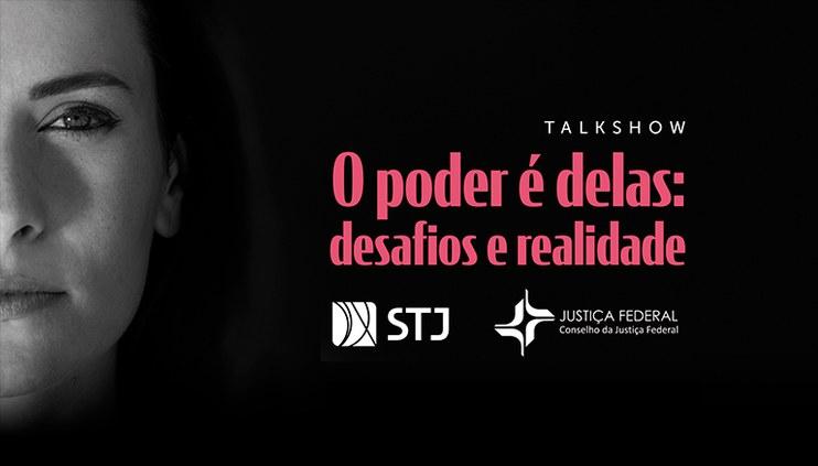 Talk show sobre o poder feminino inaugura comemorações do Mês da Mulher no STJ e no CJF